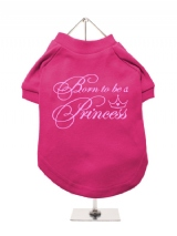 ''Born To Be A Princess'' Dog T-Shirt