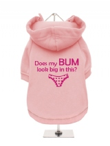 ''Does My Bum Look Big In This?'' Fleece-Lined Dog Hoodie / Sweatshirt