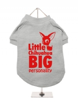 ''Little Chihuahua, Big Personality'' Dog T-Shirt