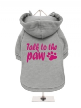 ''Talk To The Paw'' Fleece-Lined Dog Hoodie / Sweatshirt