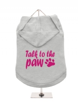 ''Talk To The Paw'' Dog Hoodie / T-Shirt