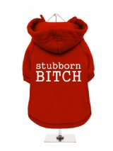 ''Stubborn Bitch'' Fleece-Lined Dog Hoodie / Sweatshirt