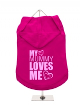 ''My Mummy Loves Me'' Dog Hoodie / T-Shirt