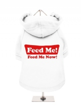 ''Feed Me, Feed Me Now!'' Fleece-Lined Dog Hoodie / Sweatshirt