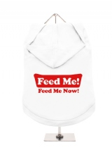 ''Feed Me, Feed Me Now!'' Dog Hoodie / T-Shirt