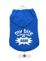 ''My Bite Is Worse Than My Bark'' Dog Hoodie / T-Shirt