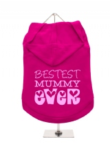 ''Mothers Day: Bestest Mummy Ever'' Dog Hoodie / T-Shirt