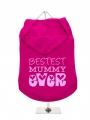 ''Mothers Day: Bestest Mummy Ever'' Dog Hoodie