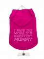''Mothers Day: Worlds Greatest Mummy'' Dog Hoodie