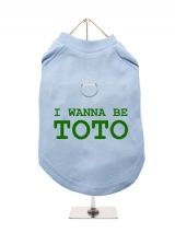 I WANNA BE | TOTO - Harness-Lined Dog T-Shirt