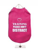 TRAINING | PLEASE DON'T | DISTRACT - Harness-Lined Dog T-Shirt