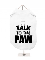 TALK | TO THE | PAW - Harness-Lined Dog T-Shirt