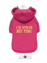 I'M SPOILED | BUT PINK! - Fleece-Lined Dog Hoodie / Sweatshirt