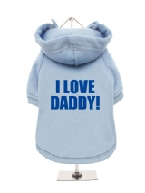 I LOVE | DADDY! - Fleece-Lined Dog Hoodie / Sweatshirt