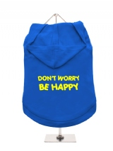 DON'T WORRY | BE HAPPY - Dog Hoodie / T-Shirt
