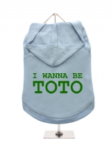 I WANNA BE | TOTO - Dog Hoodie / T-Shirt