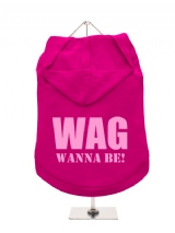 WAG | WANNA BE! - Dog Hoodie / T-Shirt