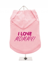 I LOVE | MOMMY! - Dog Hoodie / T-Shirt