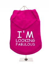 I'M | LOOKING | FABULOUS - Dog Hoodie / T-Shirt