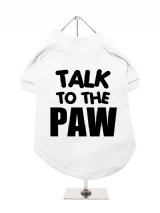 TALK | TO THE | PAW - Dog T-Shirt