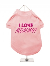 I LOVE | MOMMY! - Dog T-Shirt