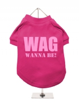 WAG | WANNA BE! - Dog T-Shirt