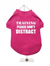 TRAINING | PLEASE DON'T | DISTRACT - Dog T-Shirt